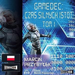 Czas silnych istot Tom 1 (Gamedec 4.1) Audiobook
