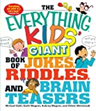 img - for The Everything Kids' Giant Book of Jokes, Riddles, and Brain Teasers book / textbook / text book