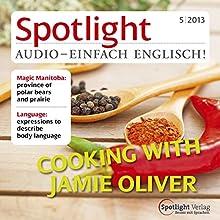 Spotlight Audio - Cooking with Jamie Oliver. 5/2013: Englisch lernen Audio - Kochen mit Jamie Oliver (       UNABRIDGED) by div. Narrated by div.