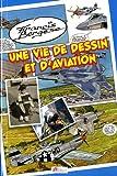 echange, troc Francis BERGÈSE - Une vie de dessin et d'aviation