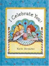I Celebrate You Karla Dornacher's I Celebrate You Book