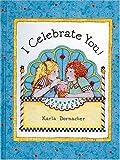 img - for I Celebrate You Karla Dornacher's I Celebrate You Book book / textbook / text book