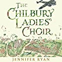 The Chilbury Ladies' Choir Audiobook by Jennifer Ryan Narrated by Gabrielle Glaister, Imogen Wilde, Laura Kirman, Adjoa Andoh, Tom Clegg, Mike Grady