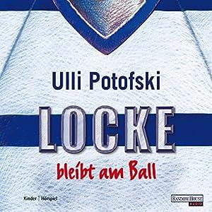 Locke bleibt am Ball Hörbuch