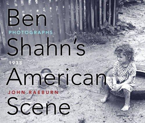 Ben Shahn's American Scene: Photographs, 1938