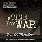 A Time for War: Veterans' Stories from One American Town: Scituate, Massachusetts | Ronald B. Wheatley
