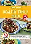 I Quit Sugar Healthy Family Meals (En...