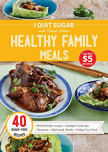 I Quit Sugar Healthy Family Meals by Sarah Wilson