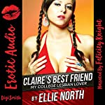 Claire's Best Friend: My College Lesbian Lover | Ellie North
