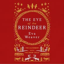 The Eye of the Reindeer Audiobook by Eva Weaver Narrated by Anna Bentinck