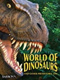 img - for The World of Dinosaurs: And Other Prehistoric Life book / textbook / text book