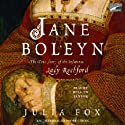 Jane Boleyn: The True Story of the Infamous Lady Rochford (       UNABRIDGED) by Julia Fox Narrated by Rosalyn Landor