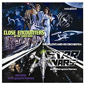 Geoff Love & His Orchestra - Star Wars and other space themes & Close Encounters of the Third Kind and other disco galactic themes