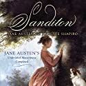 Sanditon: Jane Austen's Unfinished Masterpiece Completed (       UNABRIDGED) by Jane Austen, Juliette Shapiro Narrated by Helen Lloyd
