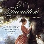 Sanditon: Jane Austen's Unfinished Masterpiece Completed | Jane Austen,Juliette Shapiro