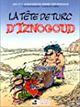 Iznogoud, tome 11 : La t�te de turc d...