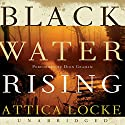 Black Water Rising Audiobook by Attica Locke Narrated by Dion Graham