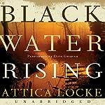Black Water Rising | Attica Locke