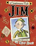 Jim: Who Ran Away from His Nurse and Was Eaten by a Lion (0224083678) by Belloc, Hilaire