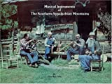 Musical Instruments of the Southern Appalachian Mountains