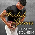 Foolish Games: Out of Bounds, Book 2, (       UNABRIDGED) by Tracy Solheim Narrated by Charles Constant