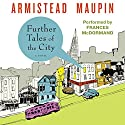 Further Tales of the City: Tales of the City, Book 3 Audiobook by Armistead Maupin Narrated by Frances McDormand