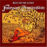 Meet on the Ledge by Fairport Convention (2008-04-14)