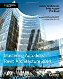 img - for Mastering Autodesk Revit Architecture 2014: Autodesk Official Press book / textbook / text book