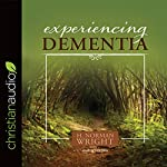 Experiencing Dementia | H. Norman Wright