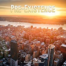 Pre-Existence Audiobook by Neville Goddard Narrated by John Marino