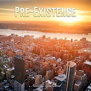 Pre-Existence Hörbuch von Neville Goddard Gesprochen von: John Marino