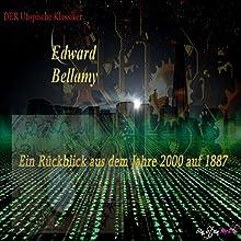 Ein Rückblick aus dem Jahre 2000 auf 1887 (       ungekürzt) von Edward Bellamy Gesprochen von: Swen Steinbüchel