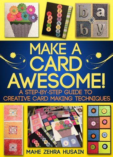 Make a card awesome! A step-by-step guide to creative card making techniques (Green Crafts Book 7) (Card Making Techniques compare prices)