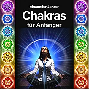 Chakras für Anfänger [Chakras for Beginners] Hörbuch