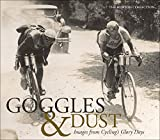 Goggles & Dust: Images from Cyclings Glory Days