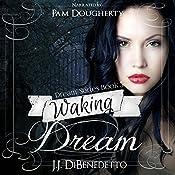 Waking Dream: Dreams, Book 5 | J. J. DiBenedetto