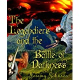 The Legendiers and the Battle of Darkness ~ Jeremy Johnson