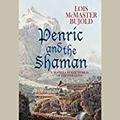 Penric and the Shaman: The Penric & Desdemona Series, Book 2 | Lois McMaster Bujold