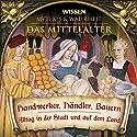 Handwerker, Händler, Bauern (Das Mittelalter) Hörbuch von  div. Gesprochen von: Julia Fischer, Axel Wostry