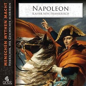 Napoléon: Kaiser von Frankreich (Menschen, Mythen, Macht 5) Hörbuch