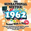 The Sensational Sixties! 1962 Sealed With A Kiss