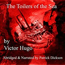 The Toilers of the Sea Audiobook by Victor Hugo Narrated by Patrick Dickson