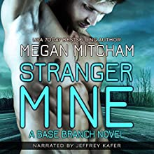Stranger Mine: The Base Branch Series, Book 3 Audiobook by Megan Mitcham Narrated by Jeffrey Kafer