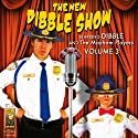 The New Dibble Show, Vol. 3 Radio/TV Program by Jerry Robbins Narrated by  Dibble and the Mayham Players, Jerry Robbins