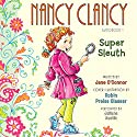Nancy Clancy, Super Sleuth: Fancy Nancy Audiobook by Jane O'Connor, Robin Preiss Glasser Narrated by Julianna Austin