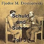 Schuld und Sühne Teil 3   Fjodor M. Dostojewski