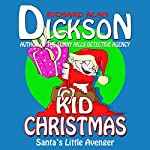 Kid Christmas | Richard Alan Dickson