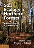 img - for Soil Ecology in Northern Forests: A Belowground View of a Changing World book / textbook / text book