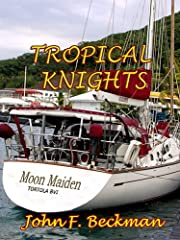 Tropical Knights (Jack Steven's Adventures Book 1)