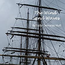 The Wind and Waves (       UNABRIDGED) by Sally Hull Narrated by Ruth Curtis